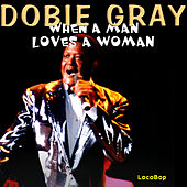 Play & Download When a Man Loves a Woman by Dobie Gray | Napster