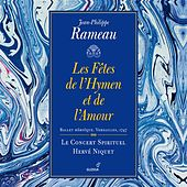 Play & Download Rameau: Les fêtes de l'Hymen et de l'amour by Various Artists | Napster