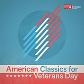 American Classics for Veterans Day by Various Artists