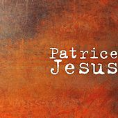 Play & Download Jesus by Patrice | Napster