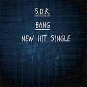 Play & Download Bang (feat. Snipe & versitile) - Single by Sdk | Napster