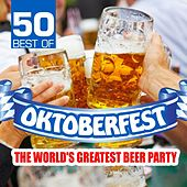 Play & Download 50 Best of Oktoberfest - The World's Greatest Beer Party by Various Artists | Napster