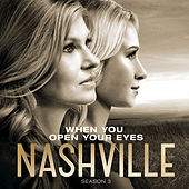 When You Open Your Eyes by Nashville Cast