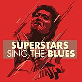Play & Download Superstars Sing the Blues by Various Artists | Napster