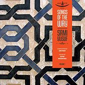 Play & Download Songs of the Way, Vol. 1 by Sami Yusuf | Napster