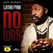No War - Single by Lutan Fyah