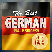 The Best German Male Singers from 1958 by Various Artists