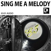 Play & Download Sing Me a Melody by E3 | Napster