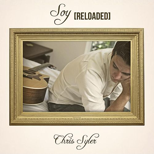 Play & Download Soy (Reloaded) by Chris Syler | Napster
