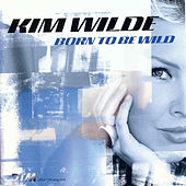 Play & Download Born to Be Wild by Kim Wilde | Napster