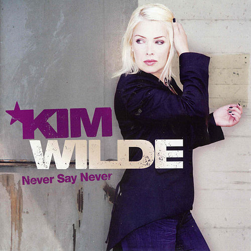 Play & Download Never Say Never by Kim Wilde | Napster