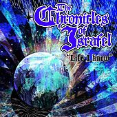Life I Know by The Chronicles of Israfel