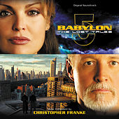 Play & Download Babylon 5: The Lost Tales by Christopher Franke | Napster