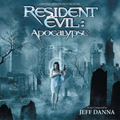 Play & Download Resident Evil: Apocalypse by Jeff Danna | Napster