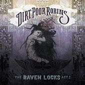 Play & Download The Raven Locks Act 2 by Dirt Poor Robins | Napster