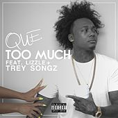 Play & Download Too Much (feat. Lizzle & Trey Songz) by Que (ATL) | Napster
