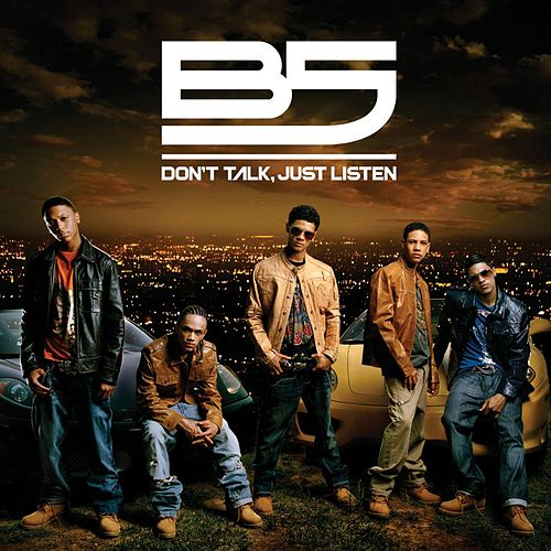 Play & Download Don't Talk, Just Listen by B5 | Napster