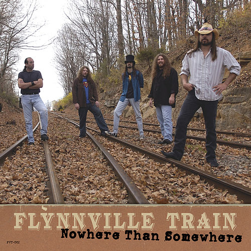 Play & Download Nowhere Than Somewhere by Flynnville Train | Napster