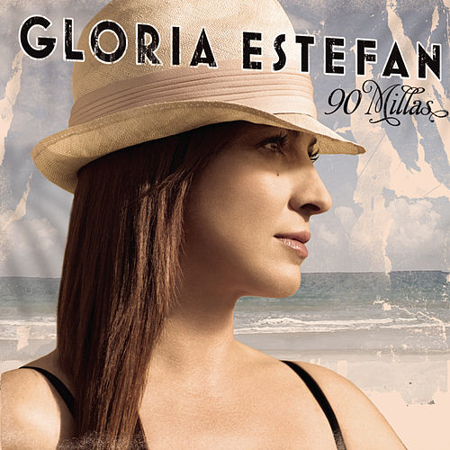 Play & Download 90 Millas by Gloria Estefan | Napster