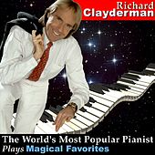 Play & Download The World's Most Popular Pianist Plays Magical Favorites by Richard Clayderman | Napster