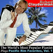 The World's Most Popular Pianist Plays Pacific Rim Favorites, Vol. 1 by Richard Clayderman