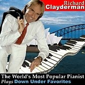 The World's Most Popular Pianist Plays Down Under Favorites by Richard Clayderman