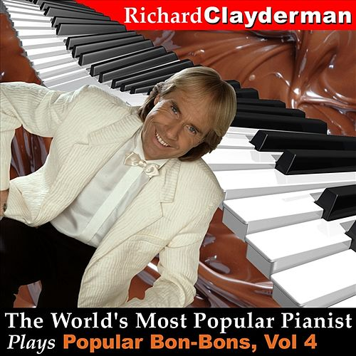 Play & Download The World's Most Popular Pianist Plays Popular Bon Bons, Vol. 4 by Richard Clayderman | Napster