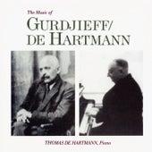Play & Download The Music of Gurdjieff / De Hartmann by Thomas de Hartmann | Napster