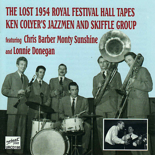 The Lost 1954 Royal Festival Hall Tapes by Ken Colyer
