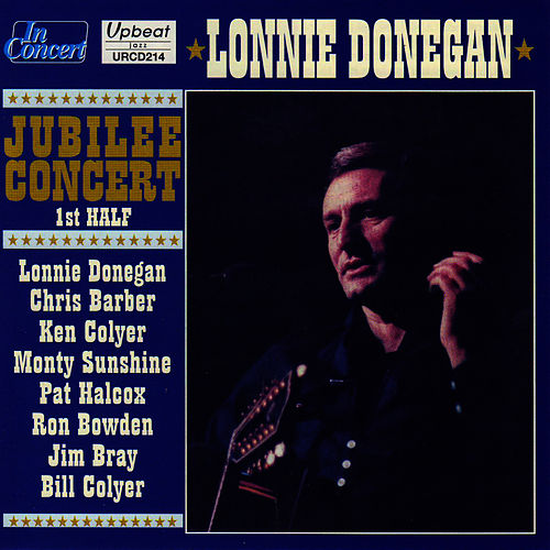 Lonnie Donegan Jubilee Concert by Lonnie Donegan