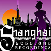 Shanghai Sessions Sampler by Various Artists