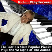 Play & Download The World's Most Popular Pianist Plays the 12 Signs of the Zodiac by Richard Clayderman | Napster