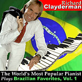 Play & Download The World's Most Popular Pianist Plays Brazilian Favorites, Vol. 1 by Richard Clayderman | Napster