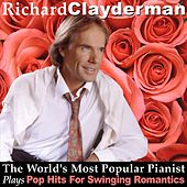Play & Download The World's Most Popular Pianist Plays Pop Hits For Swinging Romantics by Richard Clayderman | Napster