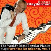 The World's Most Popular Pianist Plays Favoritas En Espanol, Vol. 1 by Richard Clayderman