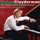 Play & Download The World's Most Popular Pianist Plays the Carpenters by Richard Clayderman | Napster