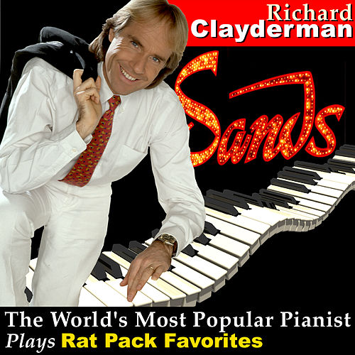 Play & Download The World's Most Popular Pianist Plays Rat Pack Favorites by Richard Clayderman | Napster
