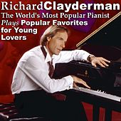 The World's Most Popular Pianist Plays Popular Favorites for Young Lovers by Richard Clayderman
