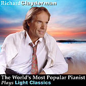 Play & Download The World's Most Popular Pianist Plays the Light Classics by Richard Clayderman | Napster