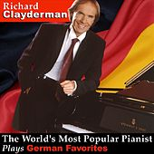 The World's Most Popular Pianist Plays German Favorites by Richard Clayderman