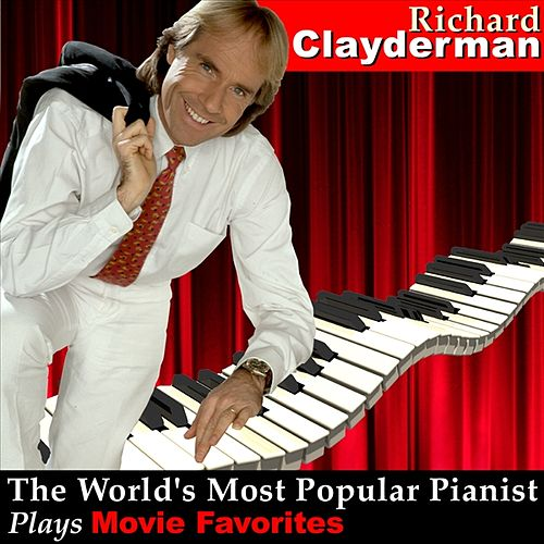 Play & Download The World's Most Popular Pianist Plays Movie Favorites by Richard Clayderman | Napster
