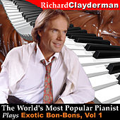The World's Most Popular Pianist Plays Exotic Bon-Bons, Vol. 1 by Richard Clayderman