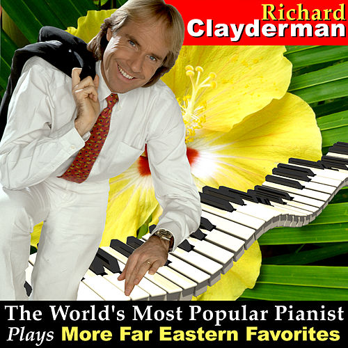 Play & Download The World's Most Popular Pianist Plays More Far Eastern Favorites by Richard Clayderman | Napster