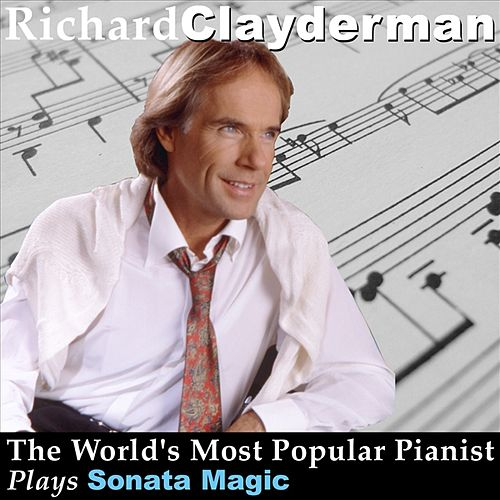 Play & Download The World's Most Popular Pianist Plays Sonata Magic by Richard Clayderman | Napster