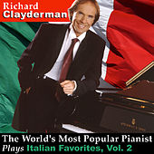 The World's Most Popular Pianist Plays Italian Favorites, Vol. 2 by Richard Clayderman