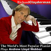 The World's Most Popular Pianist Plays Andrew Lloyd Webber by Richard Clayderman