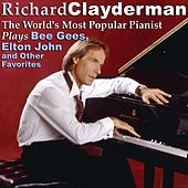 The World's Most Popular Pianist Plays Bee Gees, Elton John and Other Favorites by Richard Clayderman