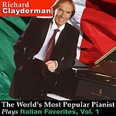 Play & Download The World's Most Popular Pianist Plays Italian Favorites, Vol. 1 by Richard Clayderman | Napster