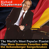 The World's Most Popular Pianist Plays More German Favorites with the Schoneberger Sangerknaben by Richard Clayderman