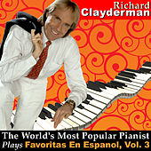 Play & Download The World's Most Popular Pianist Plays Favoritas En Espanol, Vol. 3 by Richard Clayderman | Napster